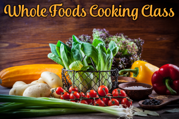 Whole Foods Cooking Class