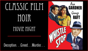 classic film noir whistle stop